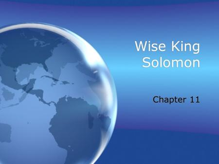 Wise King Solomon Chapter 11. David passes on the Kingdom David had a lot of military success and left his son with a large and prosperous kingdom David.
