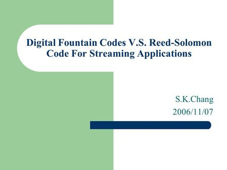 Digital Fountain Codes V. S