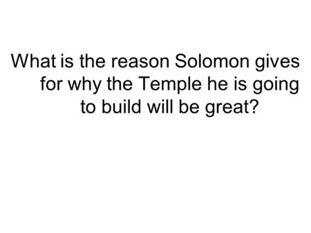 What is the reason Solomon gives for why the Temple he is going to build will be great?