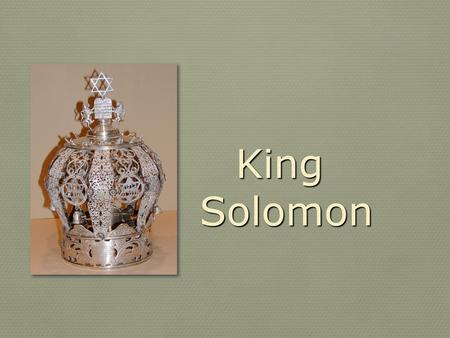 "King Solomon Solomon. "" And he said to him, ' You shall love the Lord your God with all your heart and with all your soul and with all your mind. This."