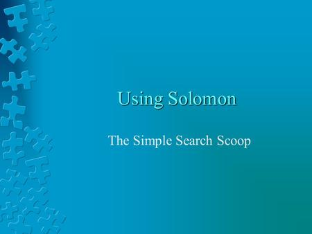 Using Solomon The Simple Search Scoop. Search Scoop Sign In Finding Books Finding Articles.