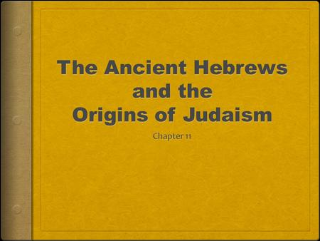 The Ancient Hebrews and the Origins of Judaism