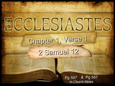 Pg 587 In Church Bibles Chapter 1, Verse 1 2 Samuel 12 & Pg 587.