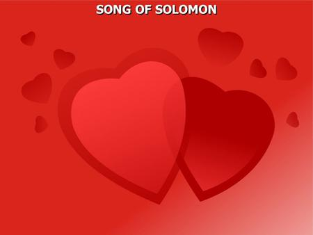 "SONG OF SOLOMON. The Hebrew name for the book is ""The Song of Songs,"" meaning that it is the best of all songs, presumably the best of out of the 1005."