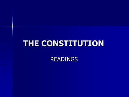 THE CONSTITUTION THE CONSTITUTION READINGS READINGS.