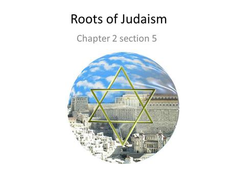 Roots of Judaism Chapter 2 section 5.