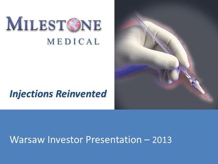 Injections Reinvented Warsaw Investor Presentation – 2013.