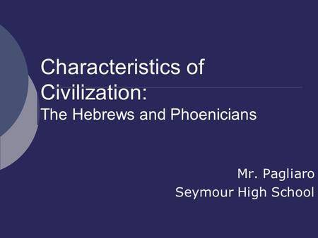 Characteristics of Civilization: The Hebrews and Phoenicians
