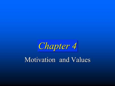 Chapter 4 Motivation and Values. 4-2 MotivationMotivation Motivation refers to the processes that cause people to behave as they do. Motivation refers.