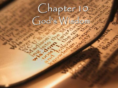 Chapter 10 God's Wisdom. Vocabulary Elders – older people Elders – older people Idols – false gods Idols – false gods Ark of the Covenant – box that.