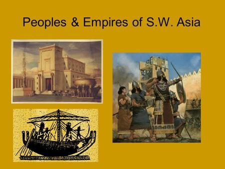 Peoples & Empires of S.W. Asia. Nomadic Peoples Pastoral nomads, tribes of hunters- gatherers, who traveled with domesticated animals, and occasionally.