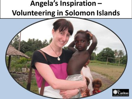 Angela's Inspiration – Volunteering in Solomon Islands.