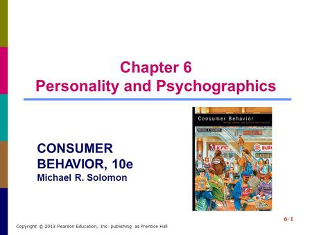 Chapter 6 Personality and Psychographics