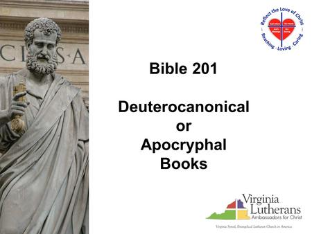 Bible 201 Deuterocanonical or Apocryphal Books. Hebrew Eastern Roman Protestant Bibles: