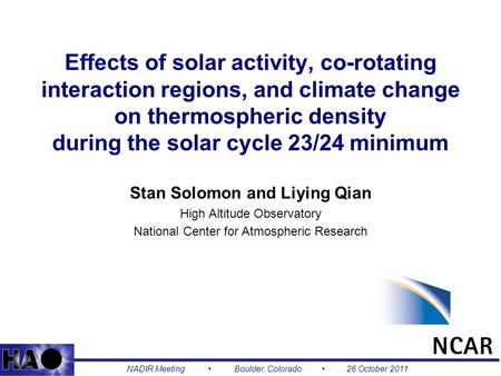 1 Effects of solar activity, co-rotating interaction regions, and climate change on thermospheric density during the solar cycle 23/24 minimum Stan Solomon.