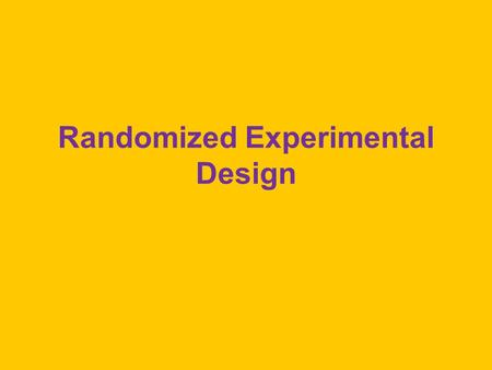 Randomized Experimental Design. What is an Experiment? Campbell & Stanley stressed random assignment to experimental treatments. I stress manipulation.