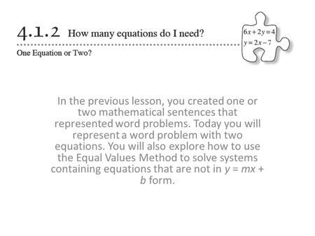 In the previous lesson, you created one or two mathematical sentences that represented word problems. Today you will represent a word problem with two.
