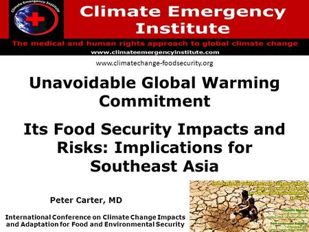 Unavoidable Global Warming Commitment Its Food Security Impacts and Risks: Implications for Southeast Asia www.climatechange-foodsecurity.org International.