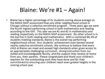 Blaine: We're #1 – Again! Blaine has a higher percentage of its students scoring above average on the NWEA MAP assessment than any other neighborhood school.