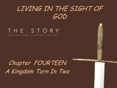 LIVING IN THE SIGHT OF GOD Chapter FOURTEEN A Kingdom Torn In Two.