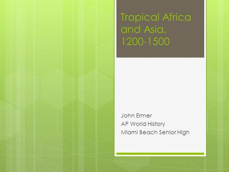 Tropical Africa and Asia,