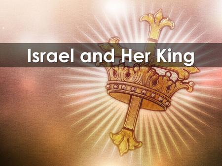 Israel and Her King. God promises that he will bless the people of Israel and establish their nation, for one purpose.