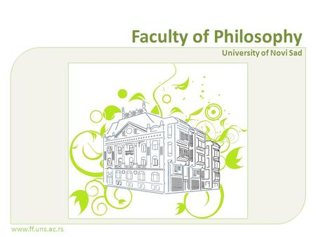 Www.ff.uns.ac.rs Faculty of Philosophy University of Novi Sad.