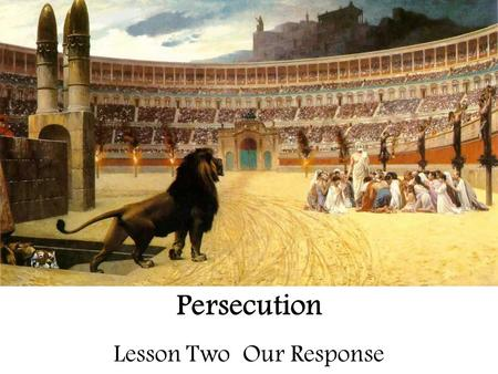 Persecution Lesson Two Our Response. Persecution – Our Response 1. What happened on March 17 th, 461? 2. Who was Maewyn Succat?