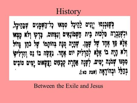 History Between the Exile and Jesus History : Persian Period Cyrus [ca. 539 BC(E)] –Sheshbazzar Darius [ca. 520] –Joshua and Zerubbabel –Haggai and Zechariah.