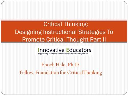 Enoch Hale, Ph.D. Fellow, Foundation for Critical Thinking