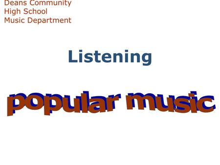Listening Deans Community High School Music Department.