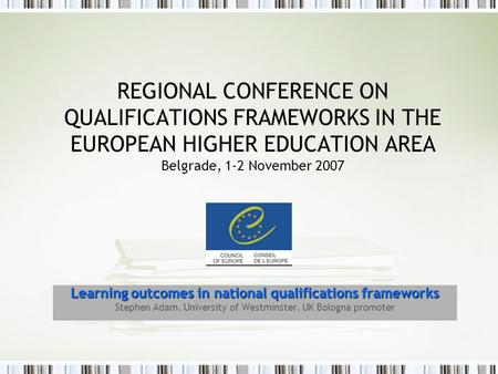 REGIONAL CONFERENCE ON QUALIFICATIONS FRAMEWORKS IN THE EUROPEAN HIGHER EDUCATION AREA Belgrade, 1-2 November 2007 Learning outcomes in national qualifications.
