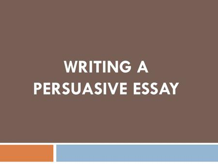 WRITING A PERSUASIVE ESSAY. I. Introduction  A. Start off with a general statement (Hook Sentence), NOT the thesis statement.  Example hook sentence: