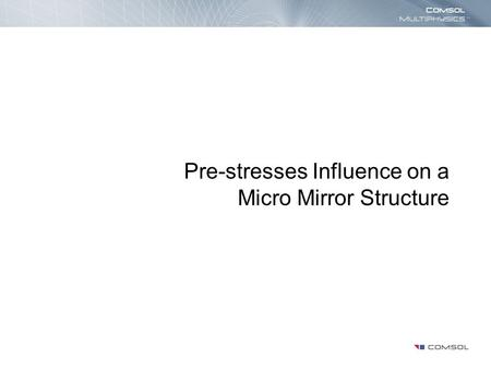 Pre-stresses Influence on a Micro Mirror Structure.