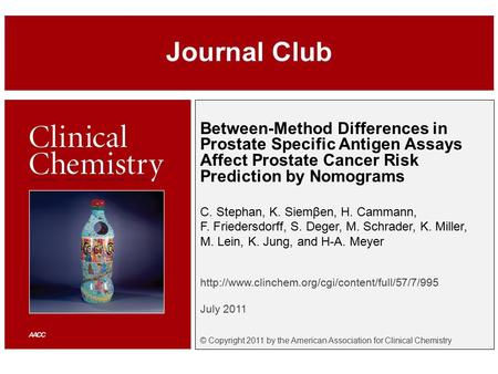Between-Method Differences in Prostate Specific Antigen Assays Affect Prostate Cancer Risk Prediction by Nomograms C. Stephan, K. Siemβen, H. Cammann,