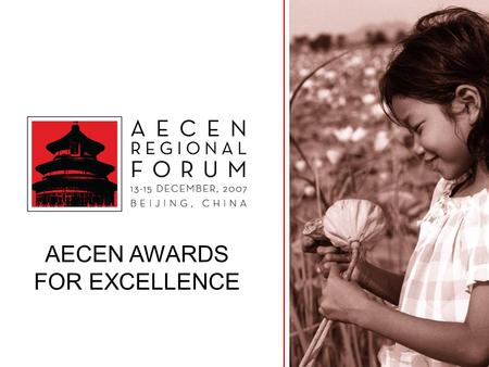 AECEN AWARDS FOR EXCELLENCE.  Twinning Grants Program  Best Practices Inventory via AECEN website  To recognize and promote excellence in programming.