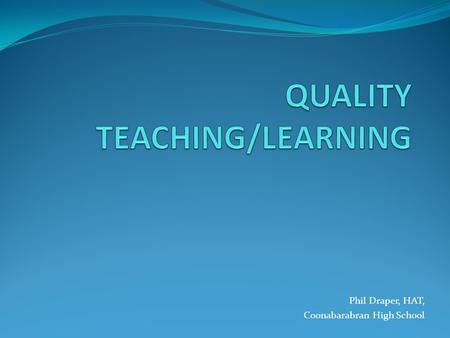 QUALITY TEACHING/LEARNING