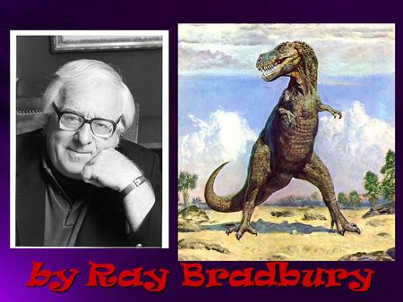 by Ray Bradbury Most noted for his short stories, Ray Bradbury has also written novels, children's books, plays, screenplays, television scripts, and.