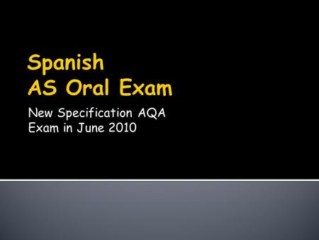 New Specification AQA Exam in June 2010.  Media  TV, Advertising, IT  Popular Culture  Cinema, Music, Fashion/Trends  Healthy Living/Lifestyle 