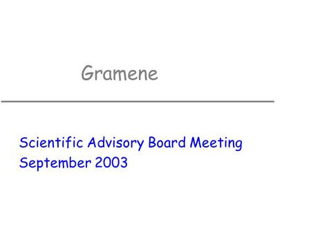 Gramene Scientific Advisory Board Meeting September 2003.