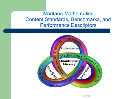Montana Mathematics Content Standards, Benchmarks, and Performance Descriptors 2/6/2010.