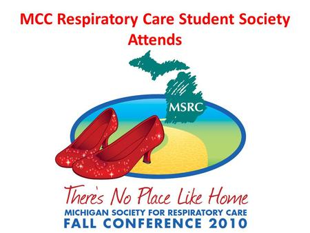 MCC Respiratory Care Student Society Attends. Lectures The students gained a vast range of information and knowledge as listed below: – New Theory – New.