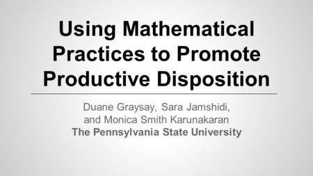 Using Mathematical Practices to Promote Productive Disposition