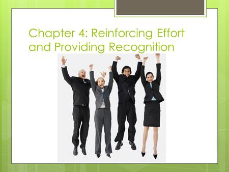 Chapter 4: Reinforcing Effort and Providing Recognition