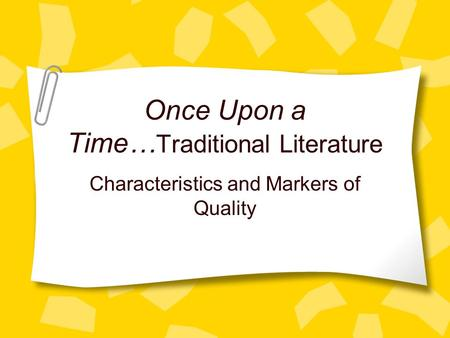 Once Upon a Time… Traditional Literature Characteristics and Markers of Quality.