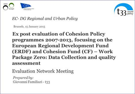 Ex post evaluation of Cohesion Policy programmes 2007-2013, focusing on the European Regional Development Fund (ERDF) and Cohesion Fund (CF) – Work Package.