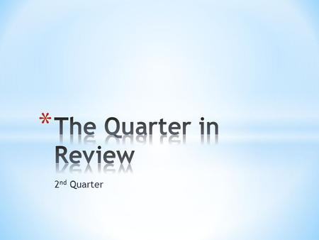 2 nd Quarter. * Gerunds * Review Parts of Speech and Functions of Nouns, e.g. subject, direct object, object of the preposition, and predicate nominative.