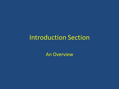 Introduction Section An Overview. Focusing a Topic.