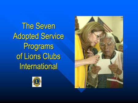 The Seven Adopted Service Programs of Lions Clubs International.