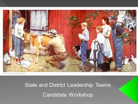 State and District Leadership Teams Candidate Workshop.